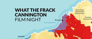 What the Frack - Cannington Film Night
