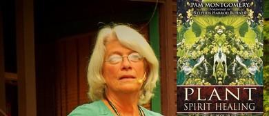 Plant Spirit Healing Immersion Workshops W/ Pam Montgomery
