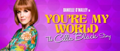 You're My World – The Cilla Black Story