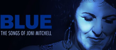 Blue – The Songs of Joni Mitchell