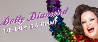 Dolly Diamond – The Lady Is a Tramp