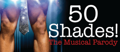 50 Shades – The Musical
