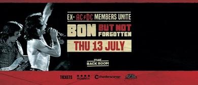 Bon But Not Forgotten – The Back Room