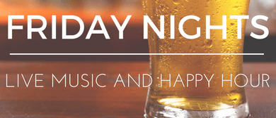 Friday Nights Live Music and Happy Hour