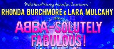 ABBA-solutely Fabulous W/ Rhonda Burchmore & Lara Mulcahy