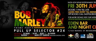 Pull Up Selector No. 24 – Bob Marley Theme Party