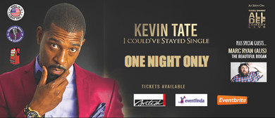 Kevin Tate (USA) - I Could've Stayed Single ANZ Comedy Tour