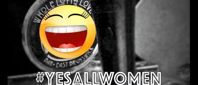 YesAllWomen – Open Mic Comedy