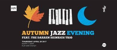 Autumn Jazz Evening Feat. the Darren Heinrich Trio