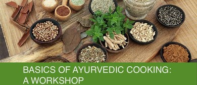 Basics of Ayurvedic Cooking Workshop