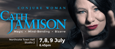 Cath Jamison in Conjure Woman – Melbourne Magic Festival