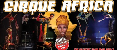 The Greatest Show From Africa Cirque Africa