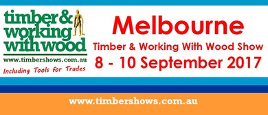Melbourne Timber and Working With Wood Show 2017