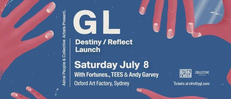 GL – Destiny, Reflect Launch