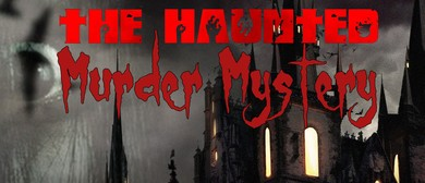 The Haunted Murder Mystery and Dinner
