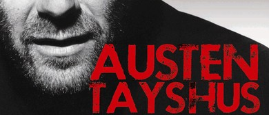 Austen Tayshus - Dinner and Show