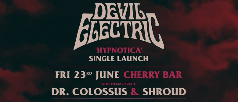 Devil Electric – Hypnotica Single Launch