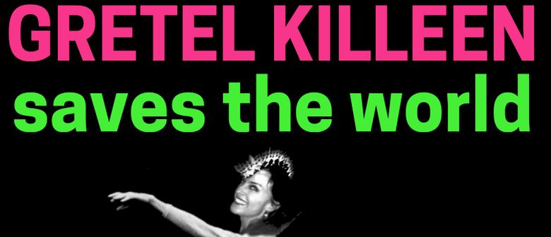 Gretel Killeen Saves the World