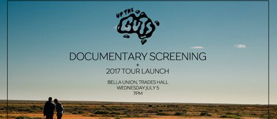 Up the Guts Documentary Screening and Tour Launch 2017