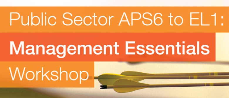 APS6 to EL1 – Management Essentials Workshop