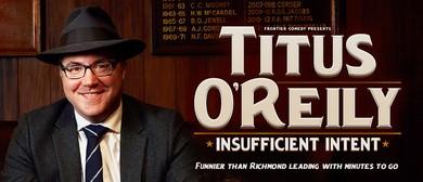 Titus O'Reily – Insufficient Intent