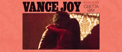 Vance Joy – Lay It On Me Tour