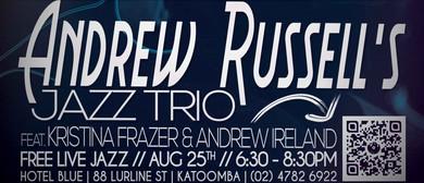 Andrew Russell's Jazz Trio – Friday Night Jazz