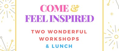 Two Workshops To Feel Inspired On The Inside & Out