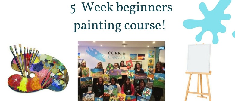 5 Week Beginners Painting Course: SOLD OUT