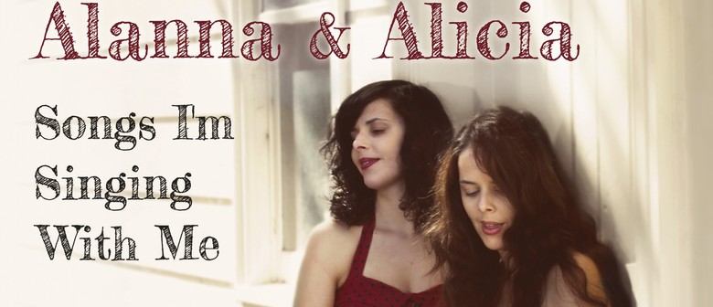 Alanna and Alicia Album Launch – Songs I'm Singing With Me