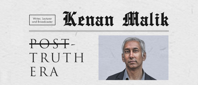 Kenan Malik – Post-Truth Era