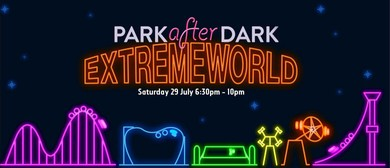 Park After Dark: Extremeworld