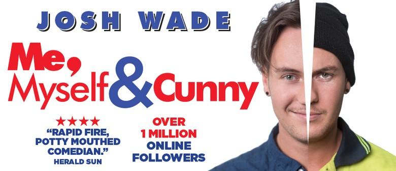Josh Wade – Me, Myself & Cunny