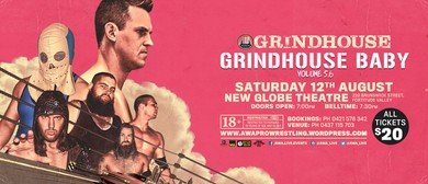Australian Wrestling Alliance Presents Grindhouse Baby