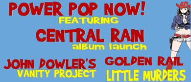 Power Pop Now – Central Rain Album Launch
