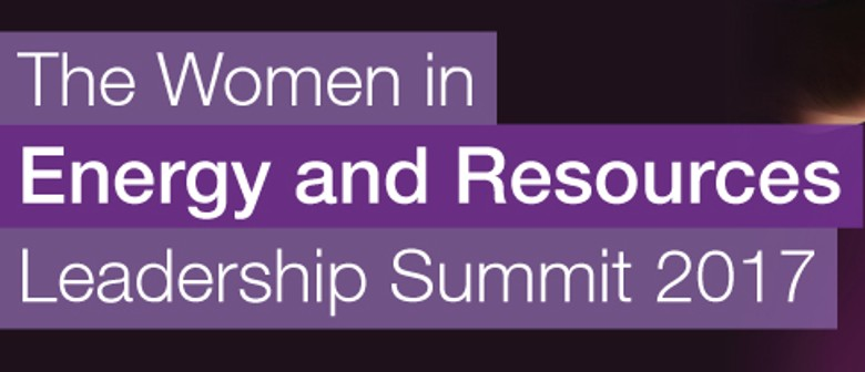 The Women In Energy and Resources Leadership Summit 2017