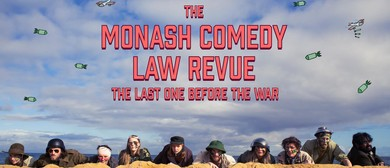 The Monash Comedy Law Revue: The Last One Before The War
