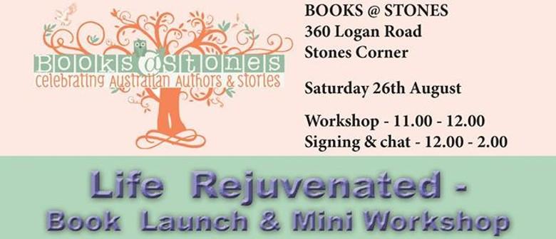 Life Rejuvenated – Book Launch and Mini Workshop