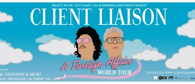 Client Liaison – A Foreign Affair World Tour