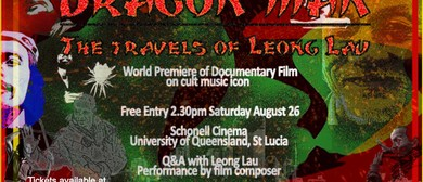 World Premiere of Dragon Man – The Travels of Leong Lau