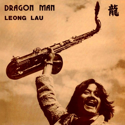 Leong Lau - Dragon Man