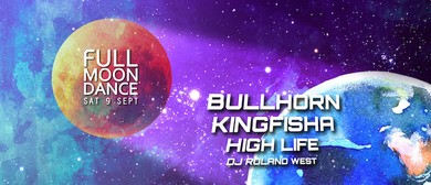 Full Moon Dance – Bullhorn, Kingfisha, Highlife