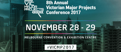 8th Annual Vic Major Projects Conference 2017