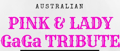 Australian Pink and Lady GaGa Show