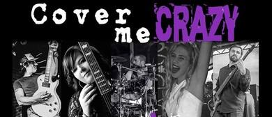 Cover Me Crazy