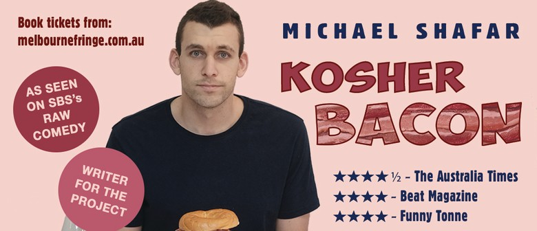 Kosher Bacon – Melbourne Fringe Festival