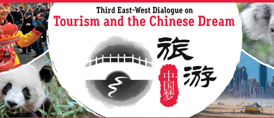 Third East-West Dialogue on Tourism and the Chinese Dream