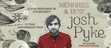 Josh Pyke – 10 Years of Memories and Dust Regional Tour