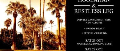 Hoolahan, Restless Leg, Moody Beach and Special Guest DJs