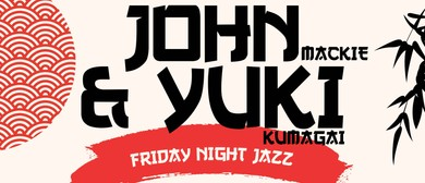 Yuki and John – Friday Night Jazz